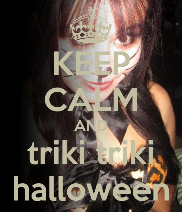 KEEP CALM AND triki triki halloween