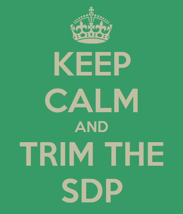 KEEP CALM AND TRIM THE SDP
