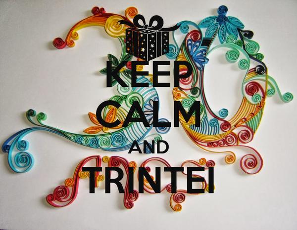 KEEP CALM AND TRINTEI