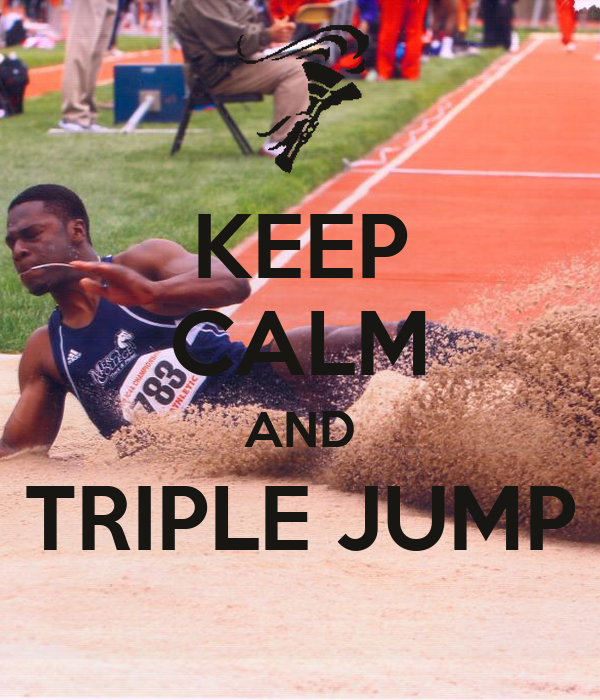 KEEP CALM AND TRIPLE JUMP