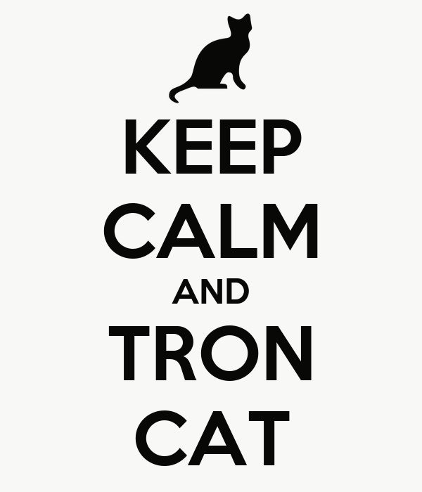 KEEP CALM AND TRON CAT