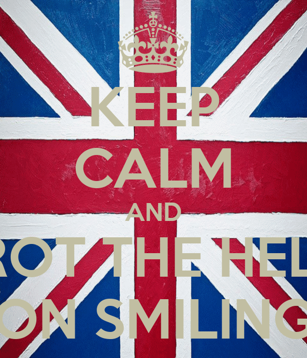 KEEP CALM AND TROT THE HELL  ON SMILING