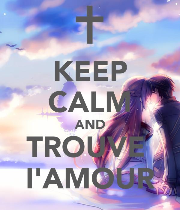 KEEP CALM AND TROUVE  I'AMOUR