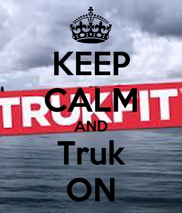 KEEP CALM AND Truk ON