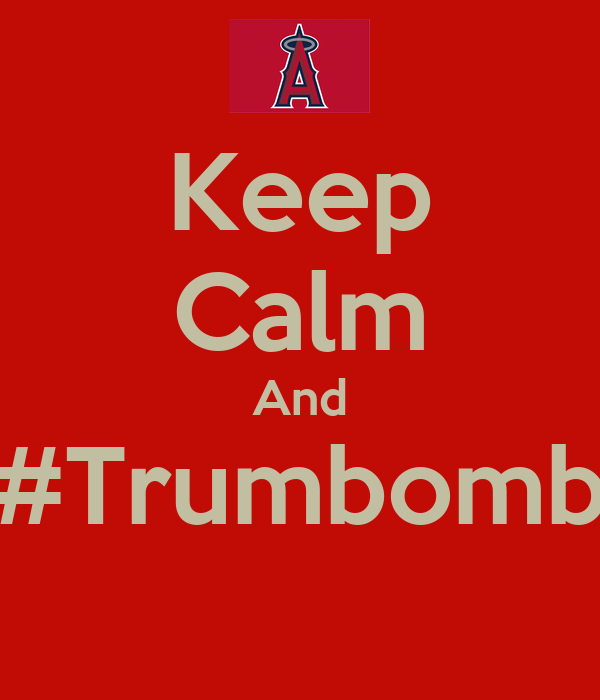 Keep Calm And #Trumbomb