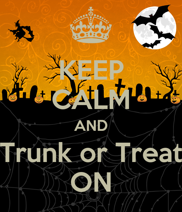 KEEP CALM AND Trunk or Treat ON