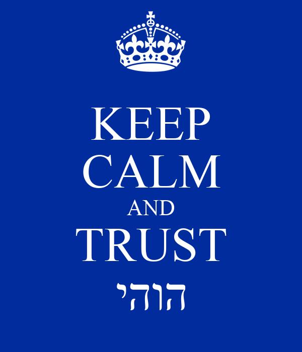 KEEP CALM AND TRUST יהוה