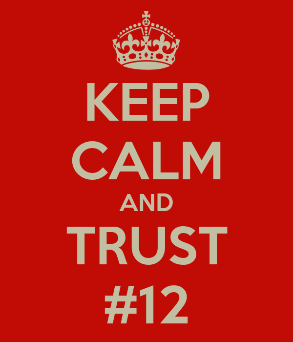 KEEP CALM AND TRUST #12