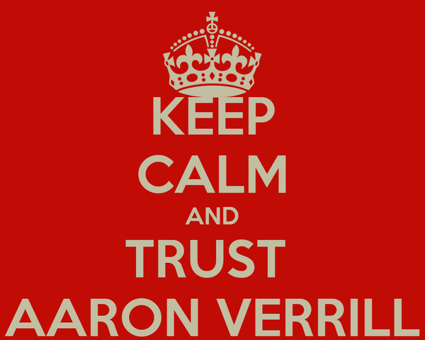 KEEP CALM AND TRUST  AARON VERRILL
