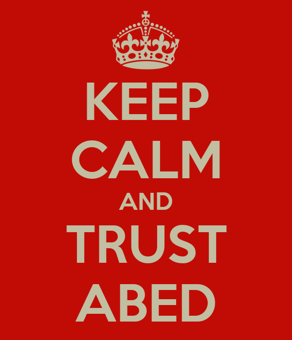 KEEP CALM AND TRUST ABED