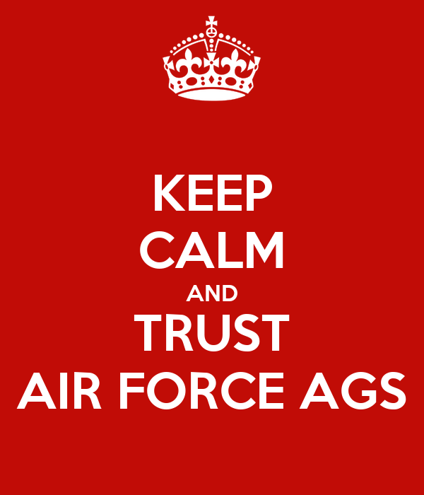 KEEP CALM AND TRUST AIR FORCE AGS