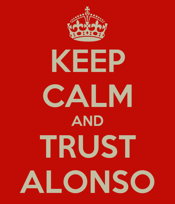 KEEP CALM AND TRUST ALONSO