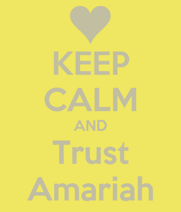 KEEP CALM AND Trust Amariah