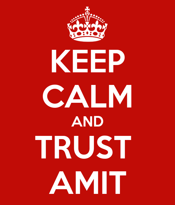 KEEP CALM AND TRUST  AMIT