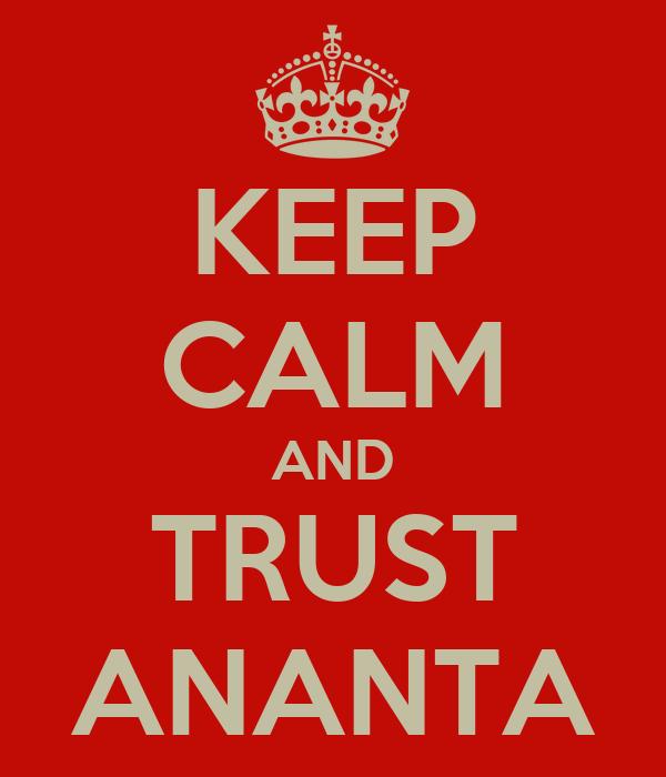 KEEP CALM AND TRUST ANANTA