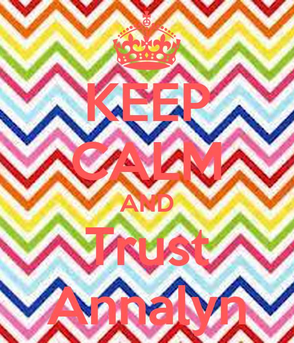 KEEP CALM AND Trust Annalyn