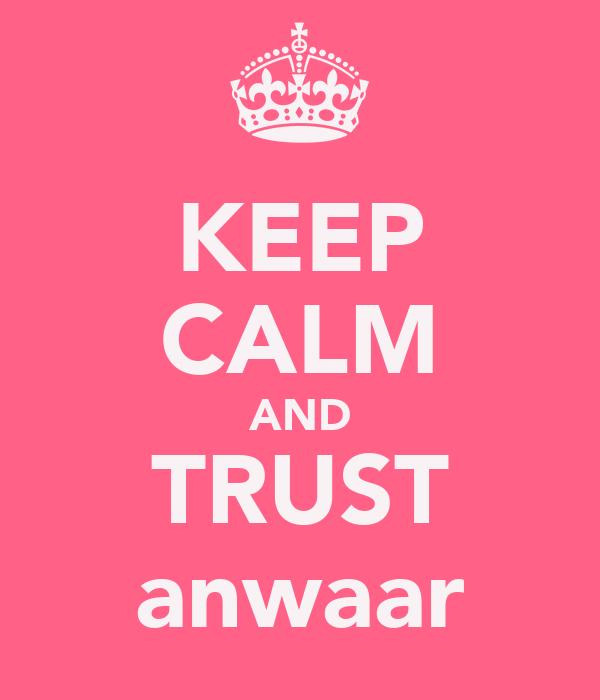 KEEP CALM AND TRUST anwaar