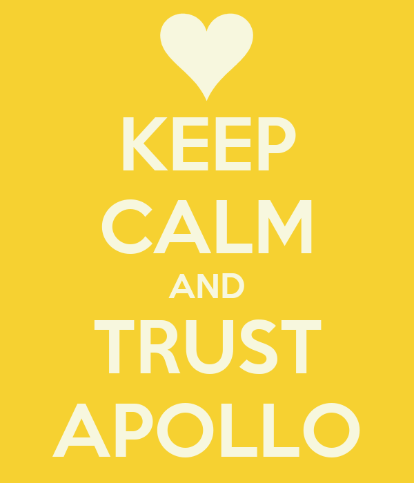 KEEP CALM AND TRUST APOLLO