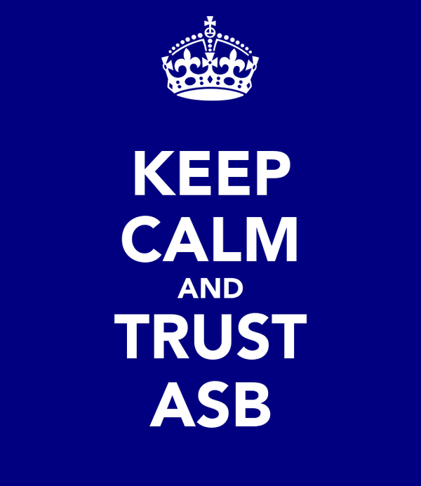 KEEP CALM AND TRUST ASB