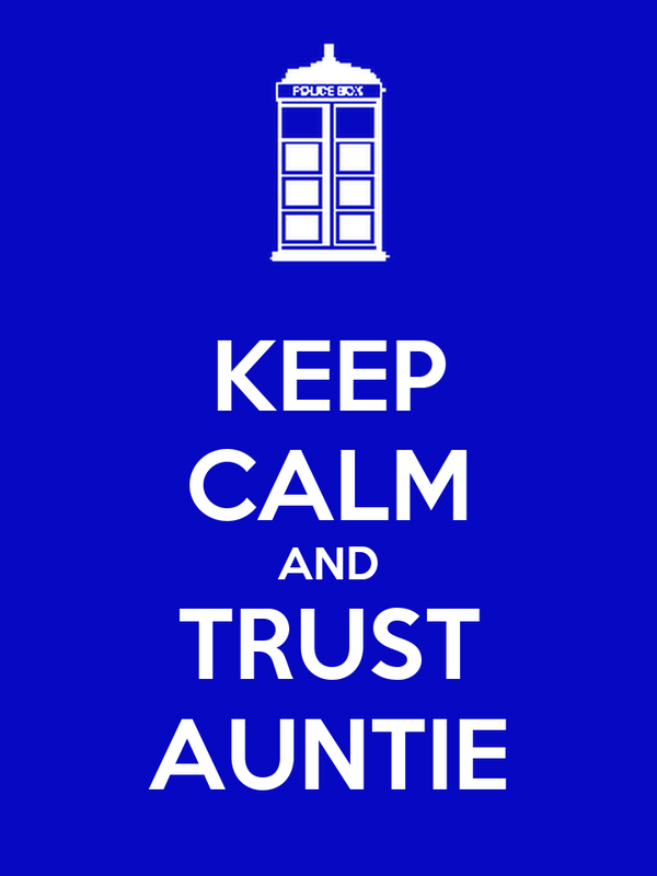 KEEP CALM AND TRUST AUNTIE