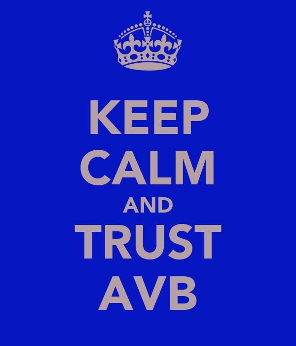 KEEP CALM AND TRUST AVB