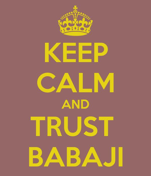 KEEP CALM AND TRUST  BABAJI