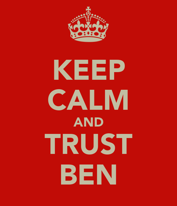 KEEP CALM AND TRUST BEN