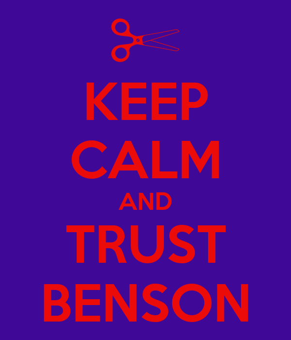 KEEP CALM AND TRUST BENSON