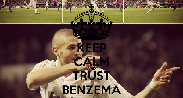 KEEP CALM AND TRUST BENZEMA