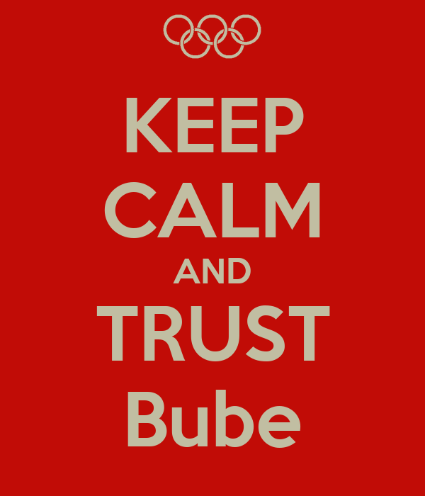 KEEP CALM AND TRUST Bube