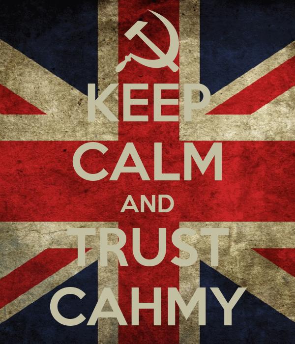 KEEP CALM AND TRUST CAHMY