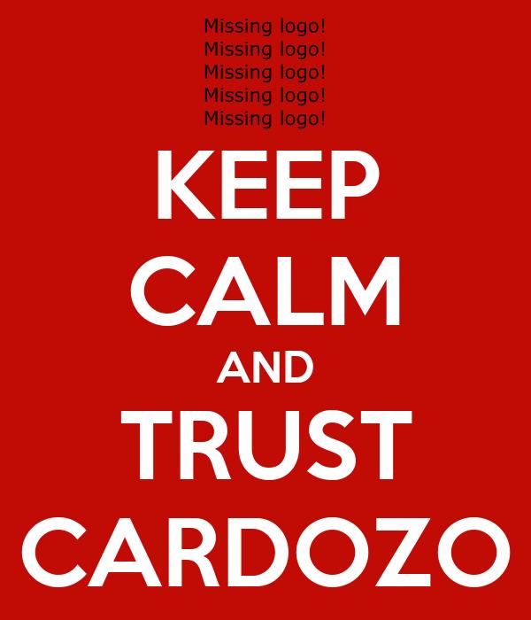 KEEP CALM AND TRUST CARDOZO
