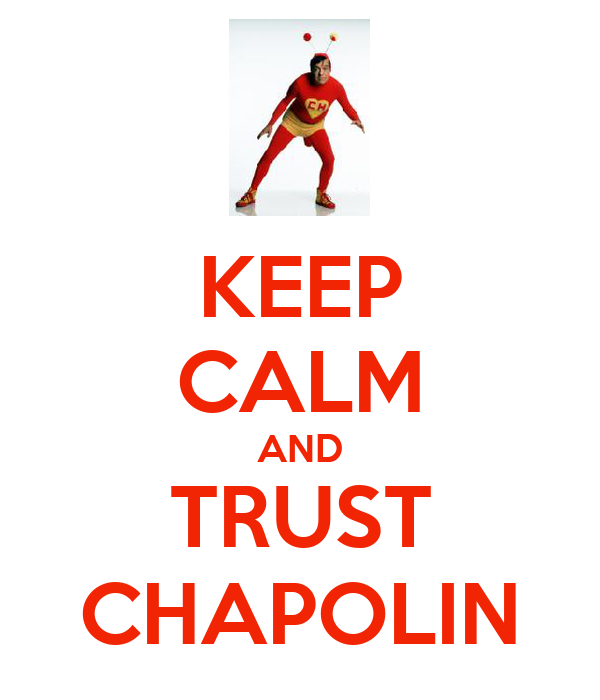KEEP CALM AND TRUST CHAPOLIN