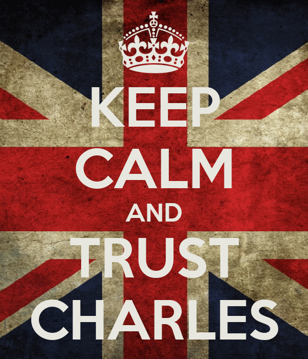 KEEP CALM AND TRUST CHARLES