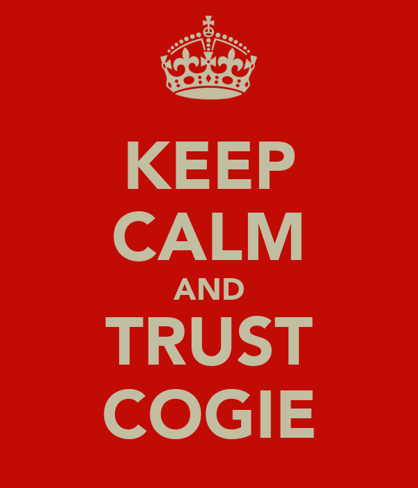 KEEP CALM AND TRUST COGIE