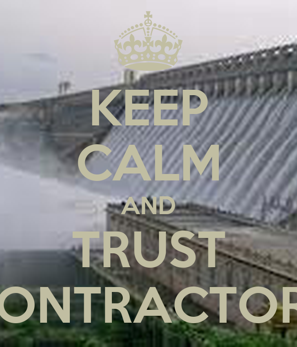 KEEP CALM AND TRUST CONTRACTORS