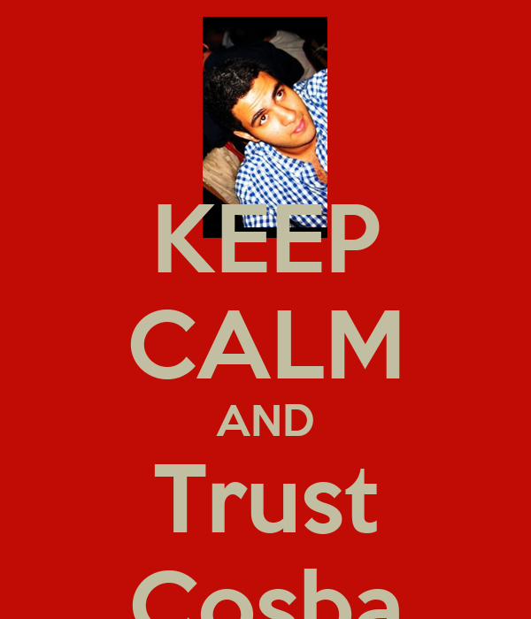 KEEP CALM AND Trust Cosba