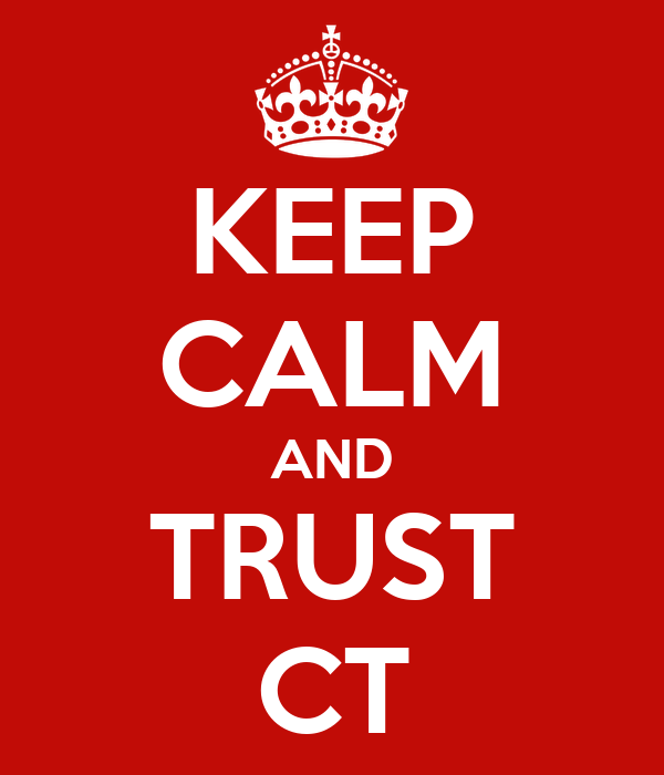 KEEP CALM AND TRUST CT