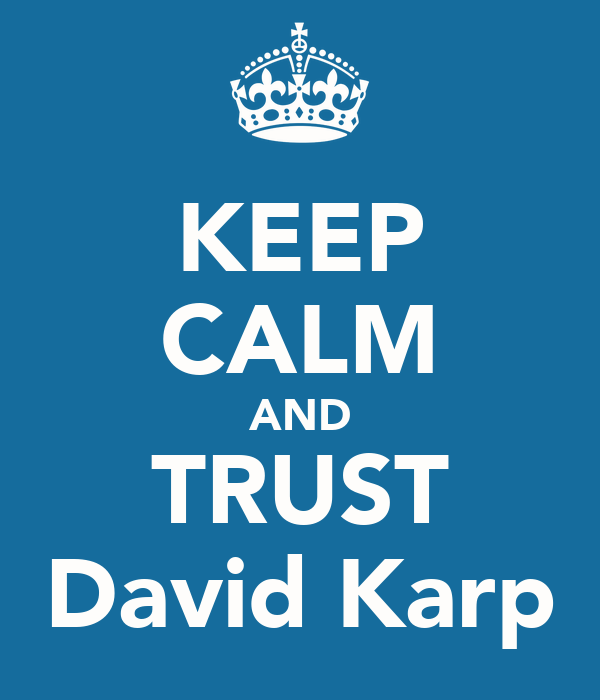 KEEP CALM AND TRUST David Karp
