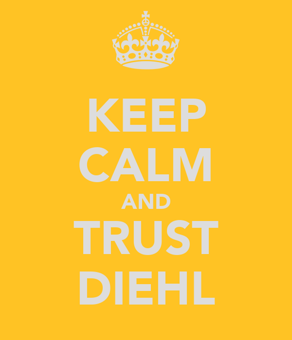 KEEP CALM AND TRUST DIEHL