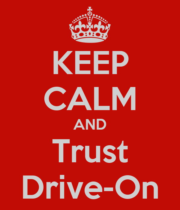 KEEP CALM AND Trust Drive-On