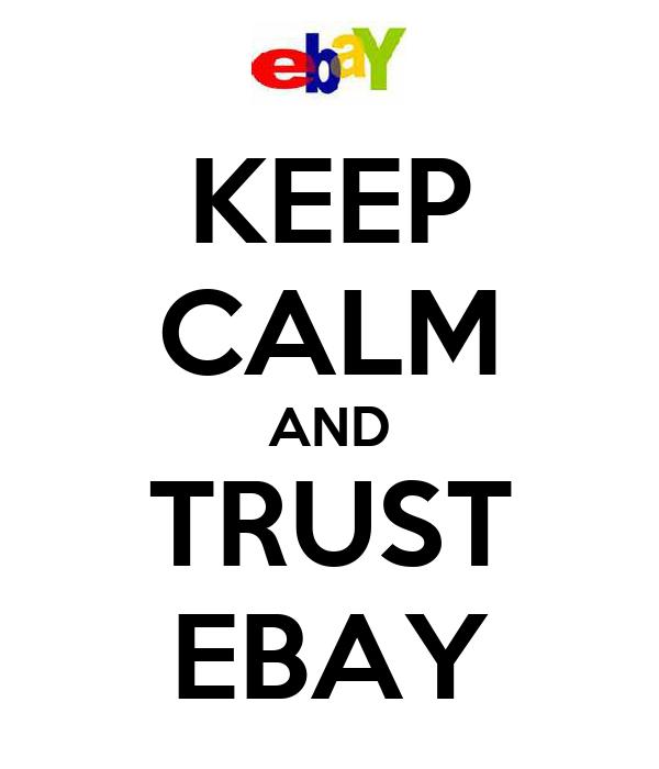 KEEP CALM AND TRUST EBAY