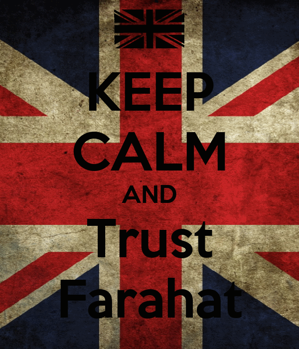 KEEP CALM AND Trust Farahat