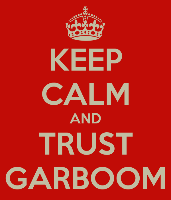 KEEP CALM AND TRUST GARBOOM