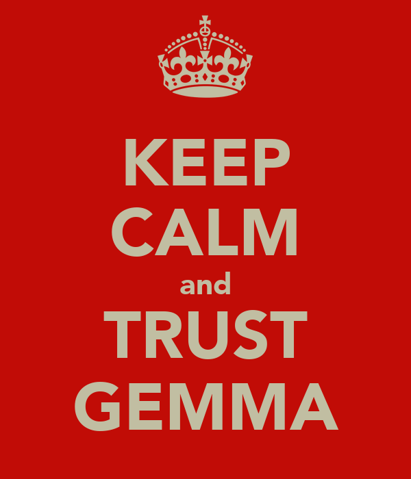 KEEP CALM and TRUST GEMMA