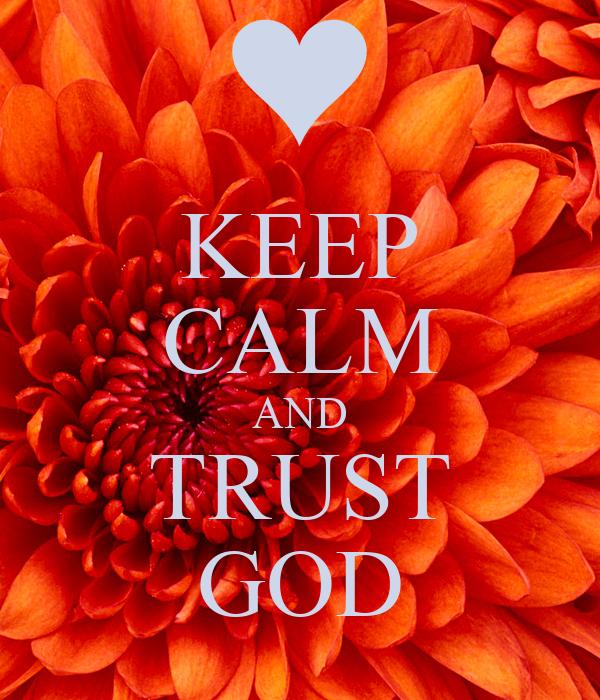 KEEP CALM AND TRUST GOD Poster imbert Keep CalmoMatic