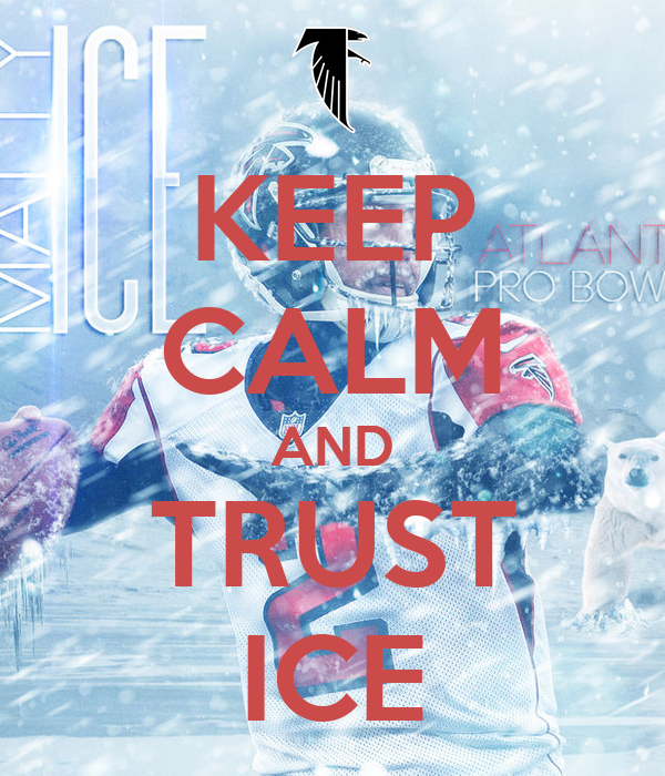 KEEP CALM AND TRUST ICE