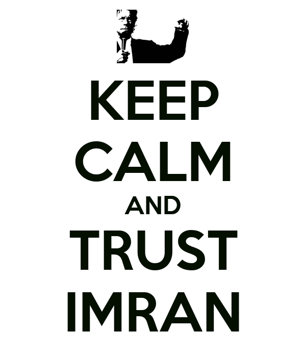 KEEP CALM AND TRUST IMRAN