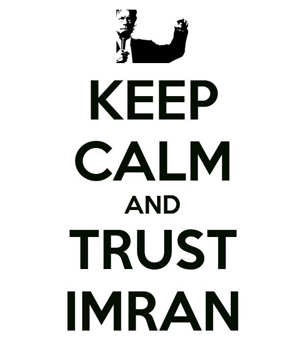 KEEP CALM AND TRUST IMRAN