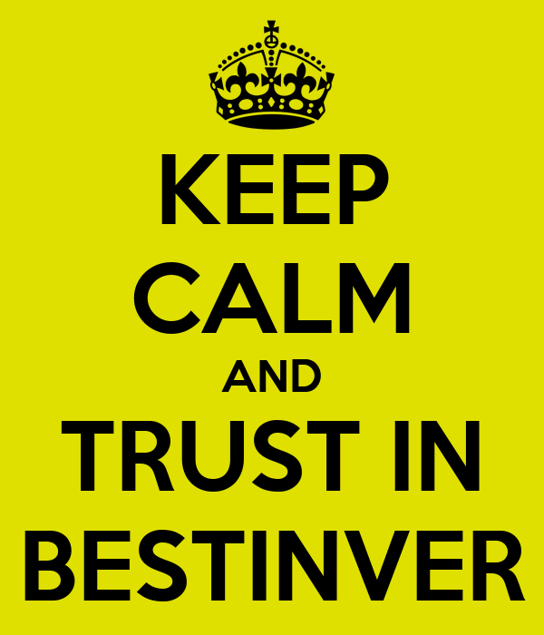 KEEP CALM AND TRUST IN BESTINVER